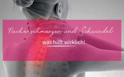 Nackenschmerzen und Schwindel – was hilft wirklich!