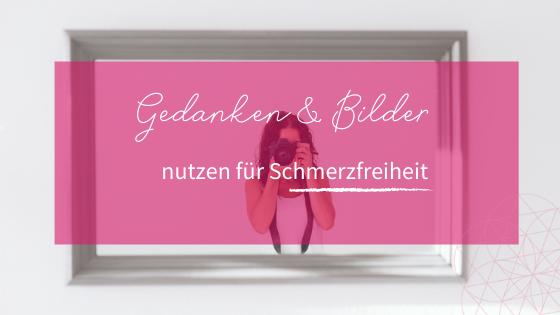 Melnie Adolph_Gedanken & Bilder nutzen für Schmerzfreiheit